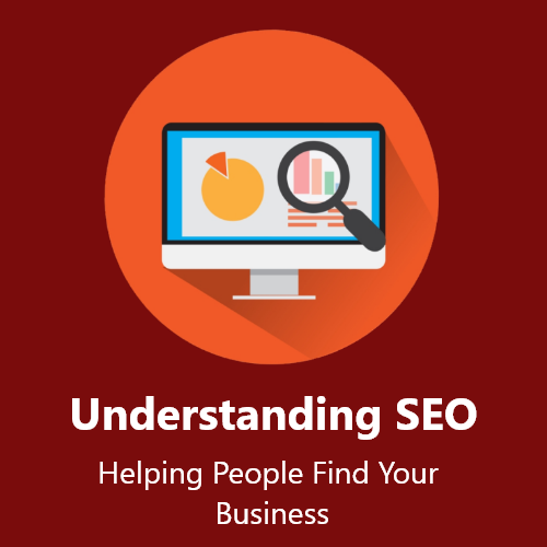 Understanding SEO – Helping People Find Your Business